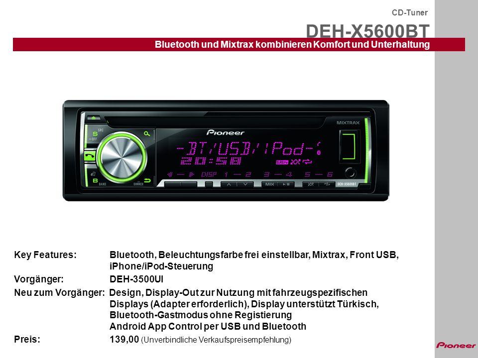 DEH-X5600BT CD-Tuner Bluetooth und Mixtrax kombinieren Komfort und Unterhaltung Key Features:Bluetooth, Beleuchtungsfarbe frei einstellbar, Mixtrax, F