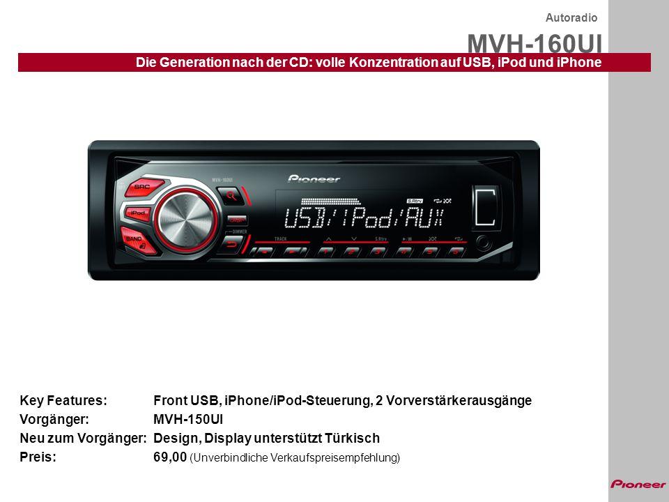 MVH-160UI Autoradio Die Generation nach der CD: volle Konzentration auf USB, iPod und iPhone Die Ausstattung im Detail: RDS mit EON und PTY UKW/MW/LW, 24 Stationsspeicher BSM (Best Station Memory) USB-In auf der Frontplatte Direkte iPod/iPhone-Steuerung über USB inkl.