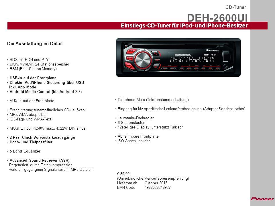 DEH-2600UI CD-Tuner Einstiegs-CD-Tuner für iPod- und iPhone-Besitzer Die Ausstattung im Detail: RDS mit EON und PTY UKW/MW/LW, 24 Stationsspeicher BSM
