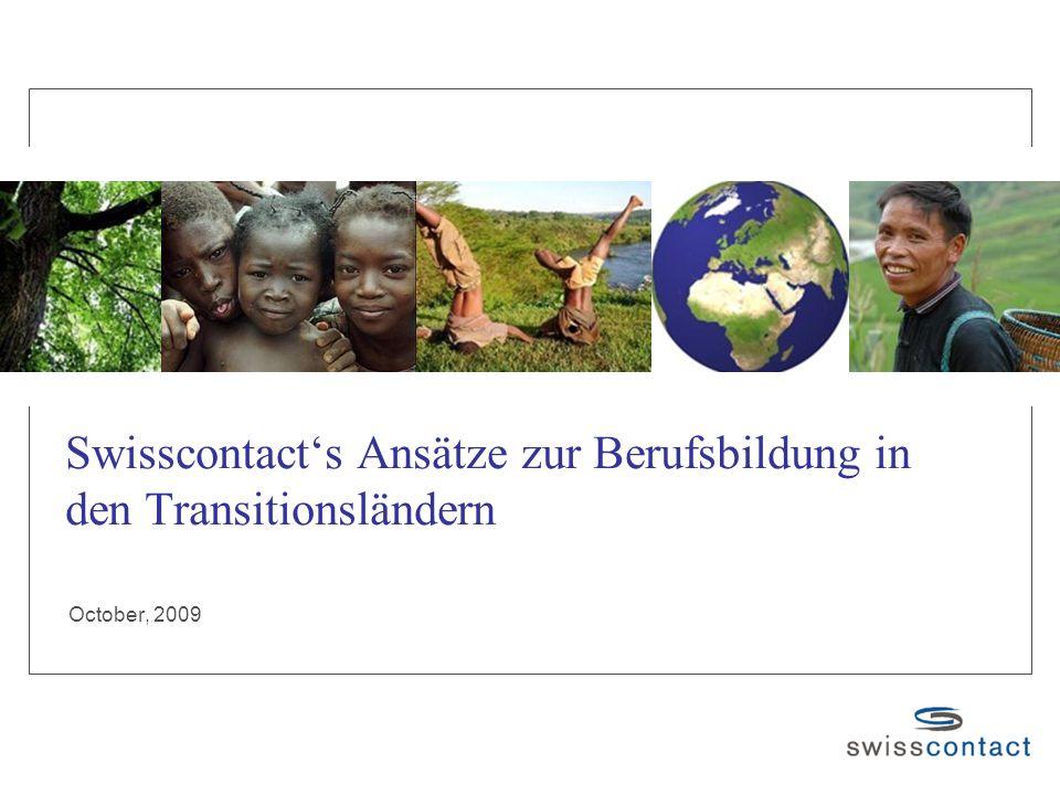 Swisscontact's Ansätze zur Berufsbildung in den Transitionsländern October, 2009