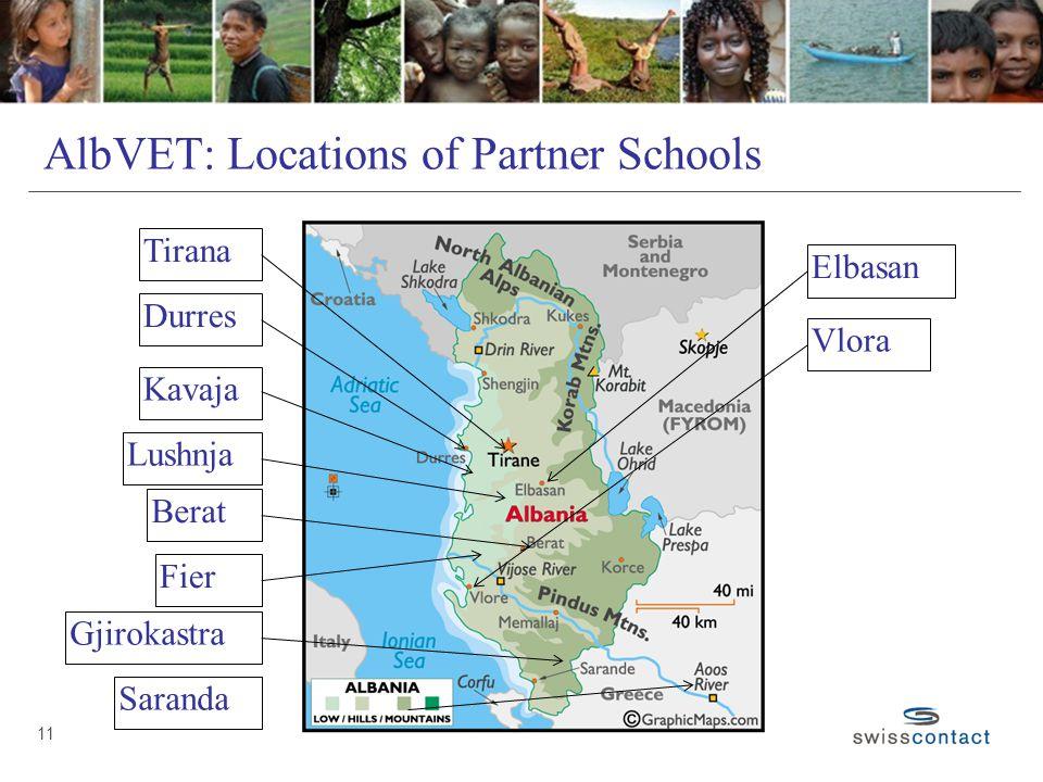 AlbVET: Locations of Partner Schools 11 Tirana Durres Berat Fier Saranda Gjirokastra Lushnja Kavaja Elbasan Vlora
