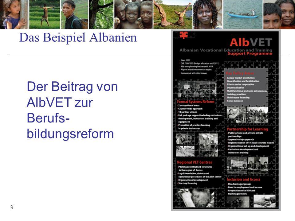 Das Beispiel Albanien 9 Der Beitrag von AlbVET zur Berufs- bildungsreform