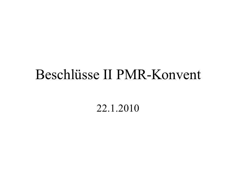Beschlüsse II PMR-Konvent 22.1.2010