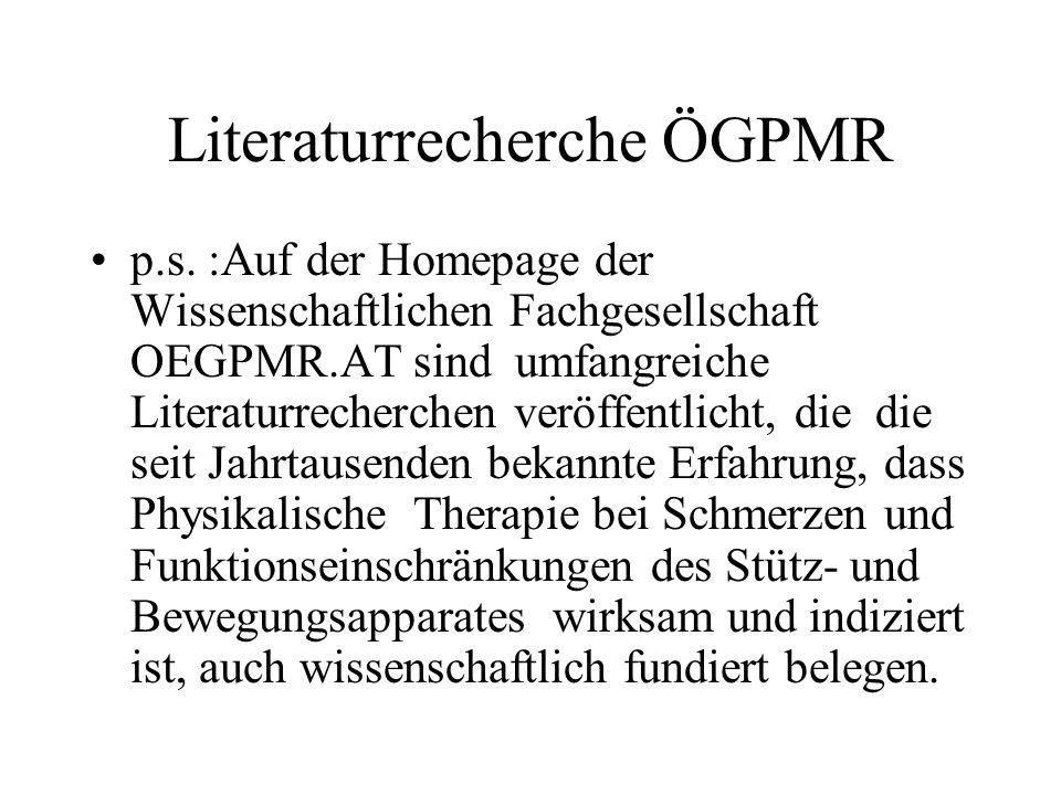 Literaturrecherche ÖGPMR p.s. :Auf der Homepage der Wissenschaftlichen Fachgesellschaft OEGPMR.AT sind umfangreiche Literaturrecherchen veröffentlicht