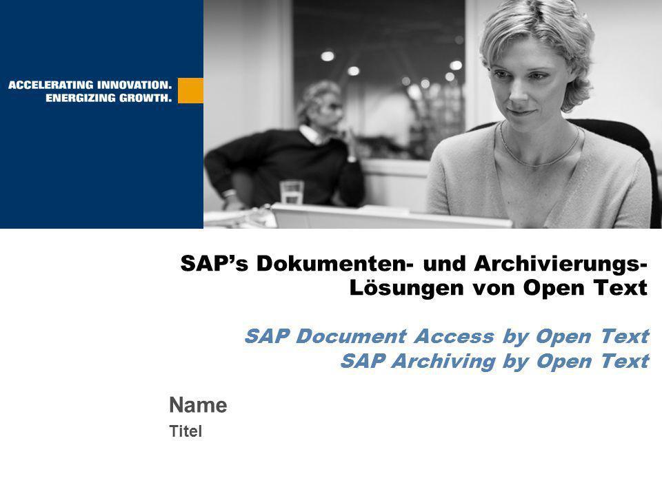 Name Titel SAP's Dokumenten- und Archivierungs- Lösungen von Open Text SAP Document Access by Open Text SAP Archiving by Open Text