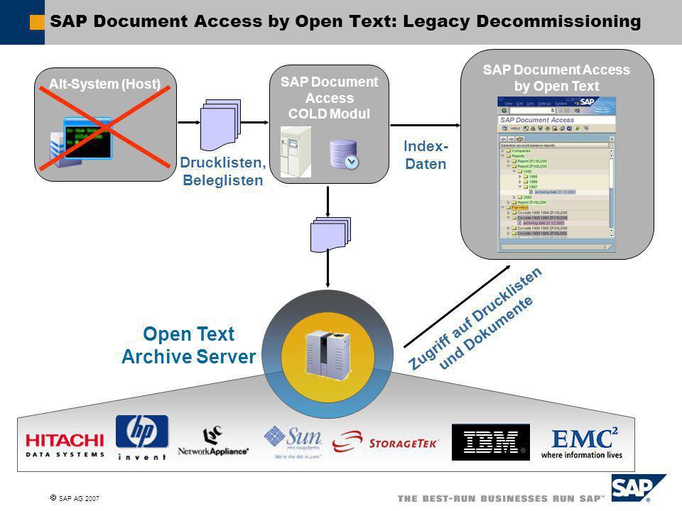  SAP AG 2007 SAP Document Access by Open Text Alt-System (Host) SAP Document Access COLD Modul SAP Document Access by Open Text: Legacy Decommissioni