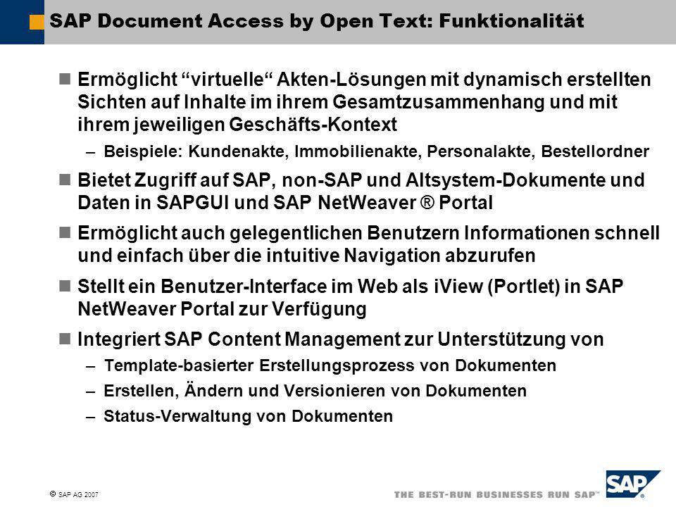 """ SAP AG 2007 SAP Document Access by Open Text: Funktionalität Ermöglicht """"virtuelle"""" Akten-Lösungen mit dynamisch erstellten Sichten auf Inhalte im i"""