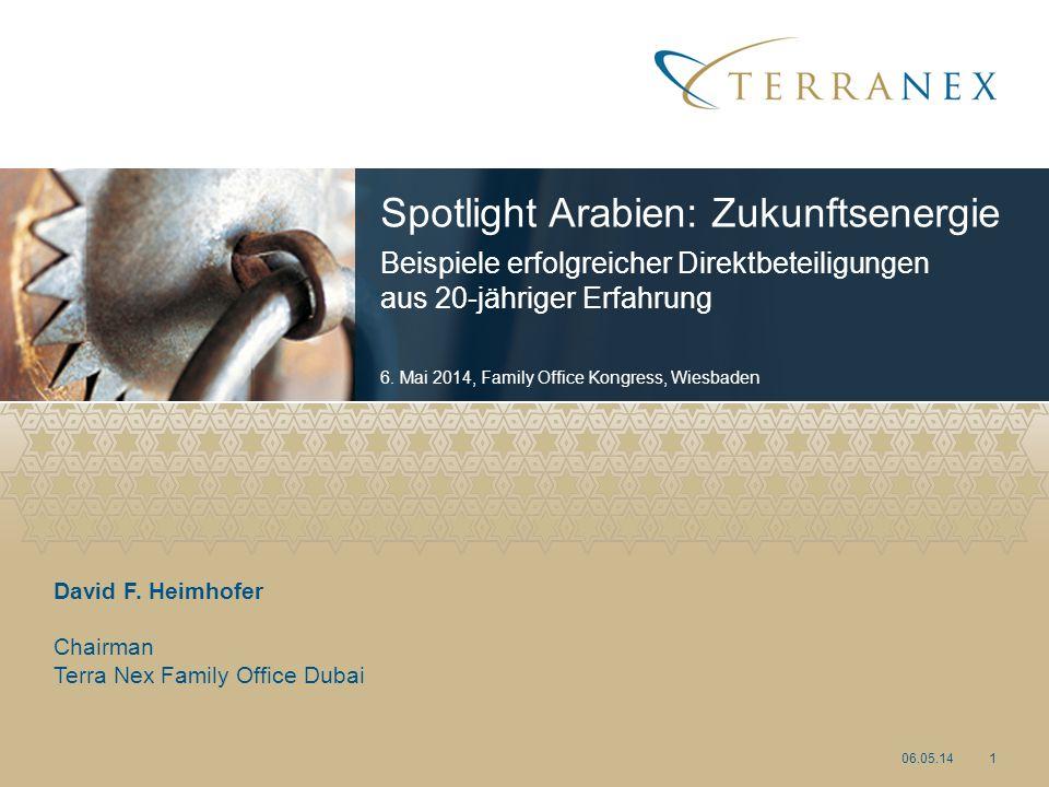 David F. Heimhofer Chairman Terra Nex Family Office Dubai Spotlight Arabien: Zukunftsenergie Beispiele erfolgreicher Direktbeteiligungen aus 20-jährig