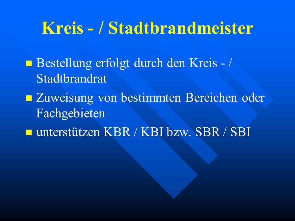 Kreis - / Stadtbrandinspektor Bestellung erfolgt durch Kreis - /Stadtbrandrat leitet den vom Kreis - / Stadtbrandrat bestimmten Inspektionsbereich unt