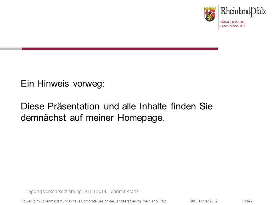 Folie 209. Februar 2009PowerPoint-Folienmaster für das neue Corporate Design der Landesregierung Rheinland-Pfalz Ein Hinweis vorweg: Diese Präsentatio