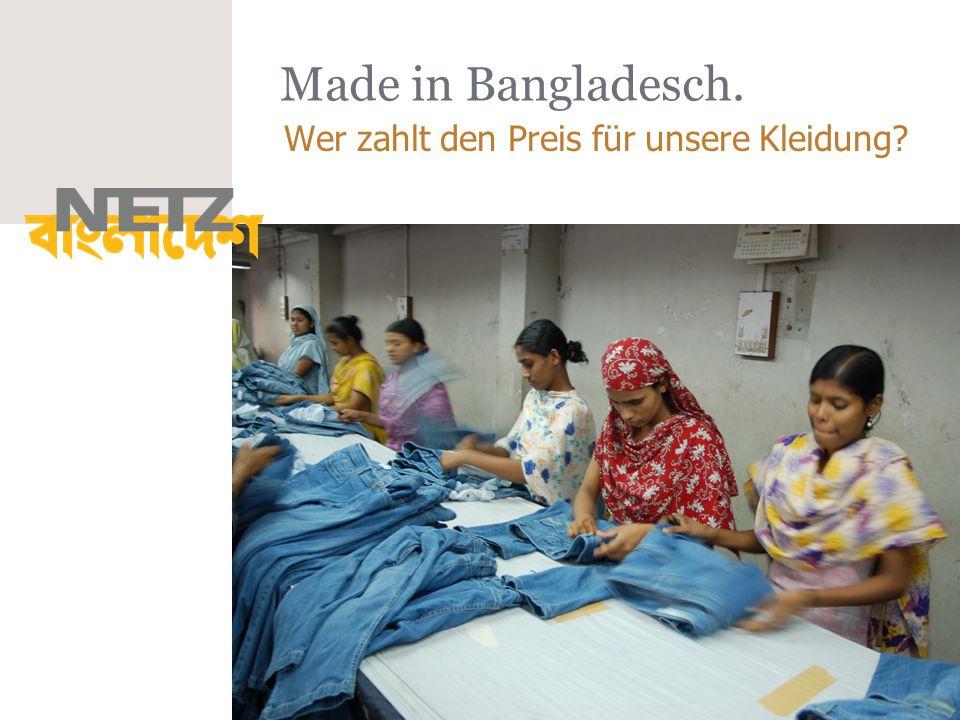 Made in Bangladesch. Wer zahlt den Preis für unsere Kleidung?