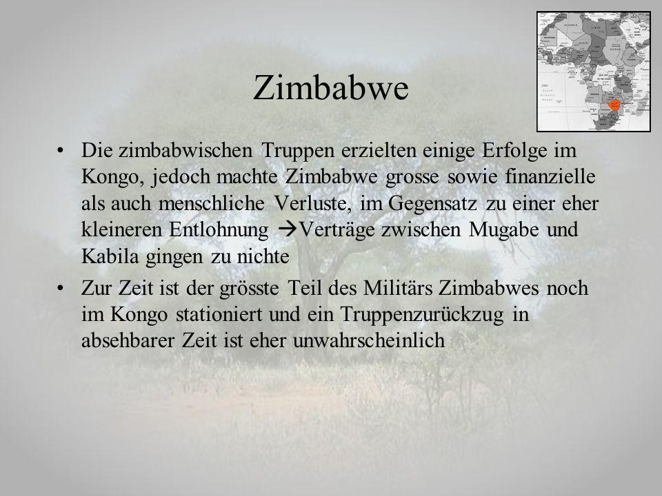 Zimbabwe Die zimbabwischen Truppen erzielten einige Erfolge im Kongo, jedoch machte Zimbabwe grosse sowie finanzielle als auch menschliche Verluste, i