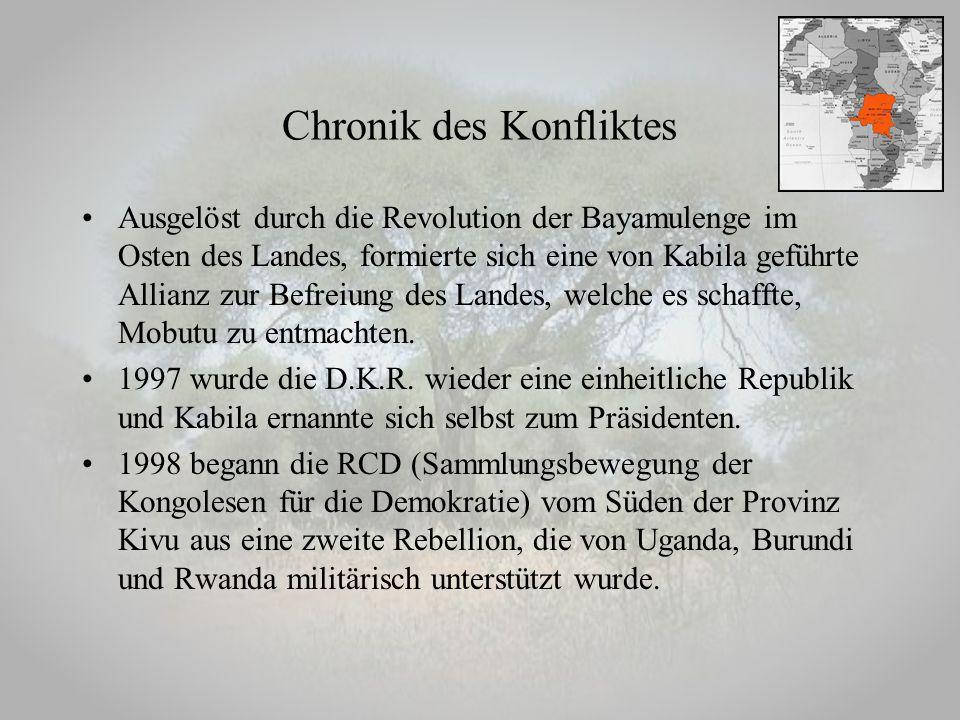 Chronik des Konfliktes Ausgelöst durch die Revolution der Bayamulenge im Osten des Landes, formierte sich eine von Kabila geführte Allianz zur Befreiu