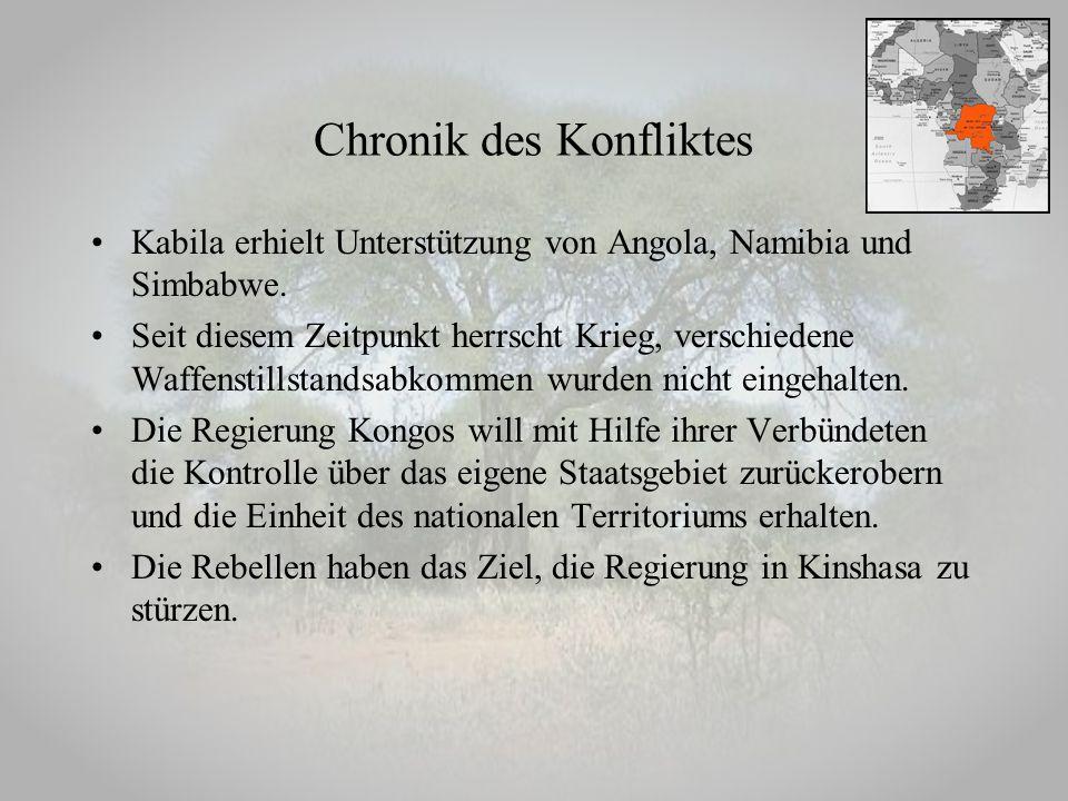 Chronik des Konfliktes Kabila erhielt Unterstützung von Angola, Namibia und Simbabwe. Seit diesem Zeitpunkt herrscht Krieg, verschiedene Waffenstillst