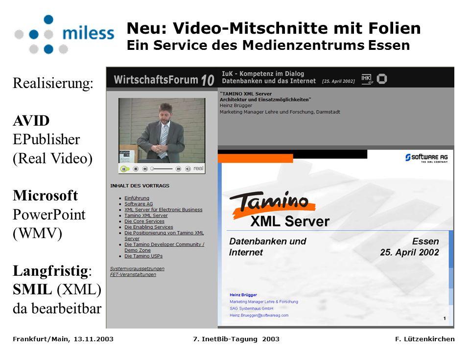 Frankfurt/Main, 13.11.2003 7. InetBib-Tagung 2003 F. Lützenkirchen Neu: Video-Mitschnitte mit Folien Ein Service des Medienzentrums Essen Realisierung