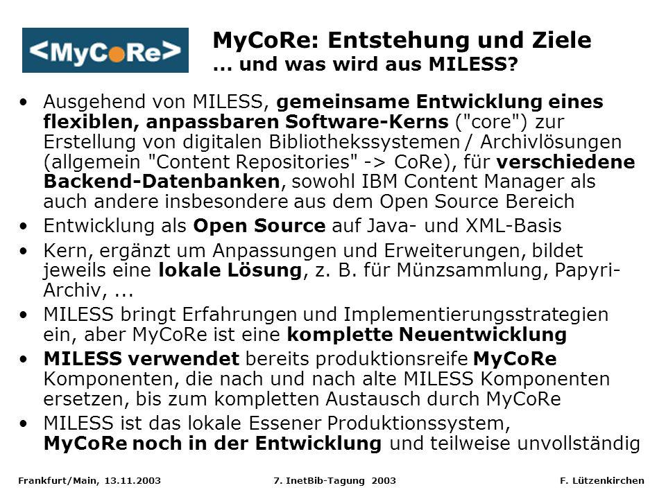 Frankfurt/Main, 13.11.2003 7. InetBib-Tagung 2003 F. Lützenkirchen Ausgehend von MILESS, gemeinsame Entwicklung eines flexiblen, anpassbaren Software-