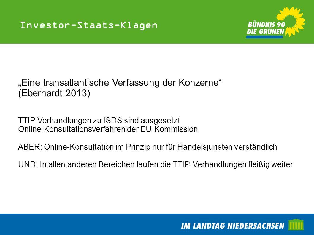 """Investor-Staats-Klagen """"Eine transatlantische Verfassung der Konzerne"""" (Eberhardt 2013) TTIP Verhandlungen zu ISDS sind ausgesetzt Online-Konsultation"""