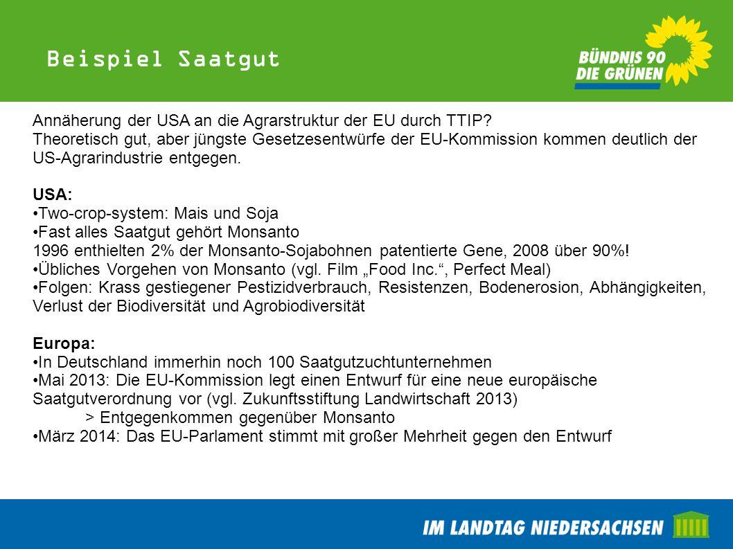 Beispiel Saatgut Annäherung der USA an die Agrarstruktur der EU durch TTIP? Theoretisch gut, aber jüngste Gesetzesentwürfe der EU-Kommission kommen de