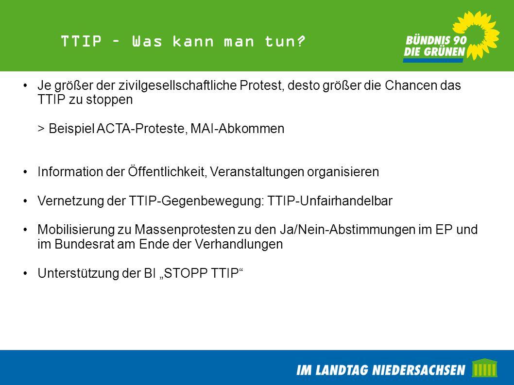 TTIP – Was kann man tun? Je größer der zivilgesellschaftliche Protest, desto größer die Chancen das TTIP zu stoppen > Beispiel ACTA-Proteste, MAI-Abko