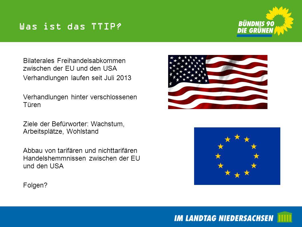 """TTIP – Grüne Beschlusslage BDK Oktober 2013 fordert, den Agrar- und Lebensmittelbereich aus dem TTIP auszuklammern, auf die Gefahren in anderen Bereichen wird hingewiesen BDK Februar 2014 fordert, die TTIP-Verhandlungen auszusetzen und mit einem transparenten Verfahren und neuem Verhandlungsmandat neu zu starten LDK Niedersachsen, Mai 2014 in Hameln: LDK-Leitantrag: keine Absenkung von Schutzstandards, keine GVOs Antrag GJN """"Für eine faire und ökologische EU-Handelspolitik : Stopp der Verhandlungen"""