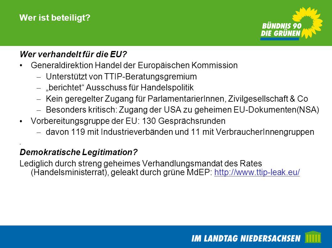 """Wer ist beteiligt? Wer verhandelt für die EU? Generaldirektion Handel der Europäischen Kommission  Unterstützt von TTIP-Beratungsgremium  """"berichtet"""