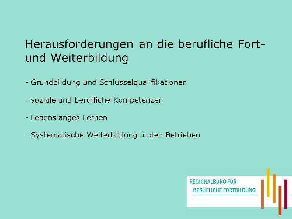 Herausforderungen an die berufliche Fort- und Weiterbildung - Grundbildung und Schlüsselqualifikationen - soziale und berufliche Kompetenzen - Lebensl