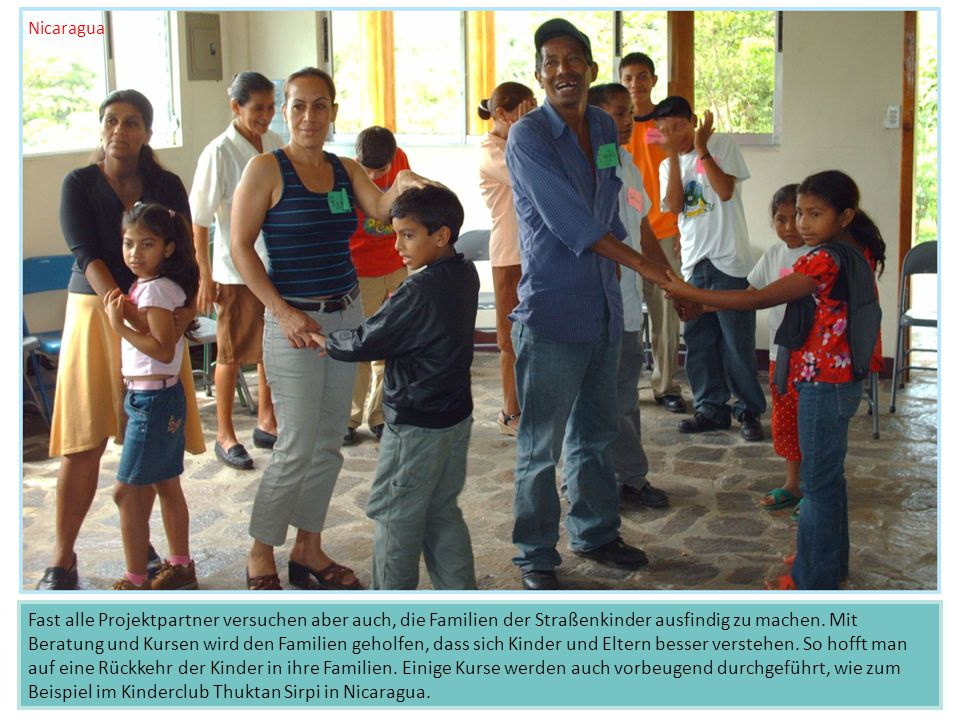 Fast alle Projektpartner versuchen aber auch, die Familien der Straßenkinder ausfindig zu machen.