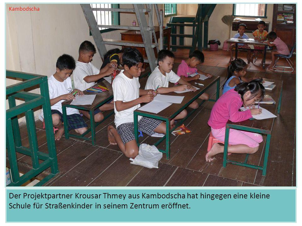 Der Projektpartner Krousar Thmey aus Kambodscha hat hingegen eine kleine Schule für Straßenkinder in seinem Zentrum eröffnet.