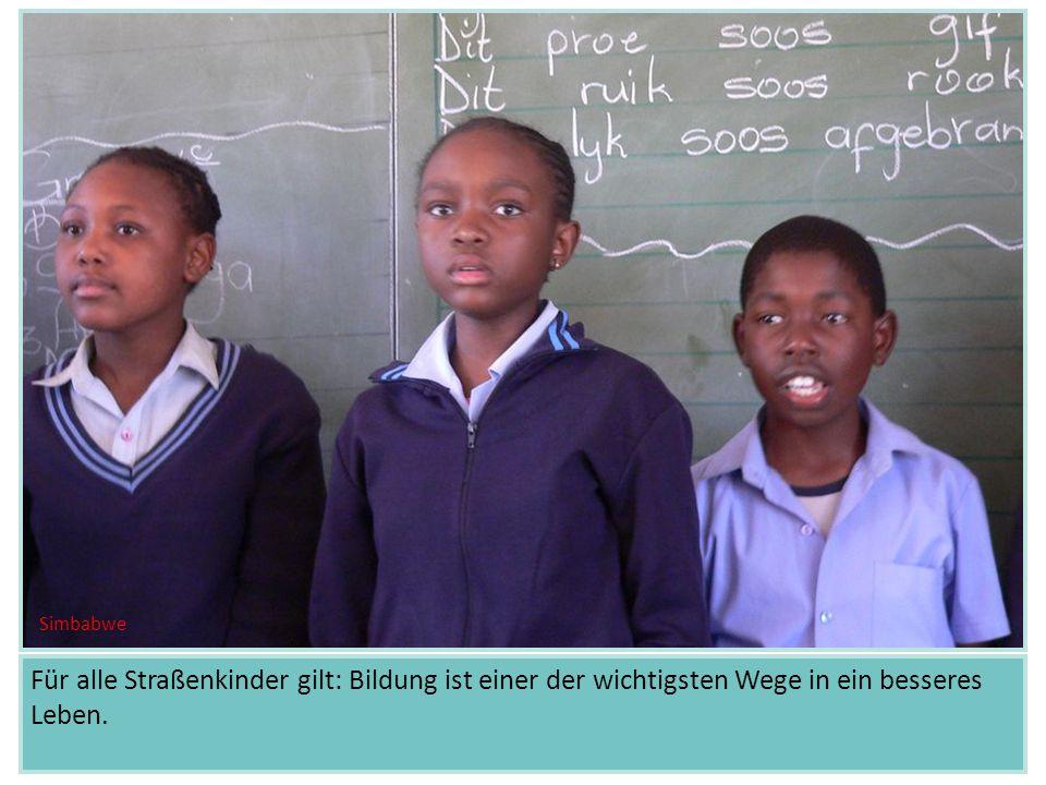Für alle Straßenkinder gilt: Bildung ist einer der wichtigsten Wege in ein besseres Leben. Simbabwe