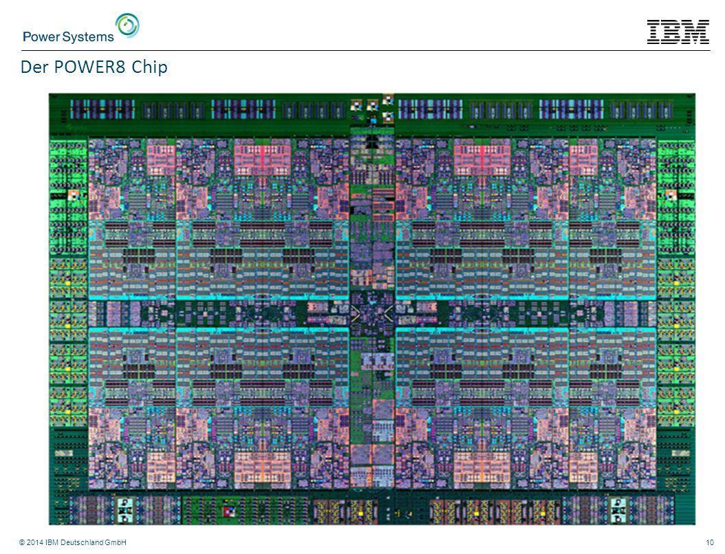 © 2014 IBM Deutschland GmbH10 Der POWER8 Chip