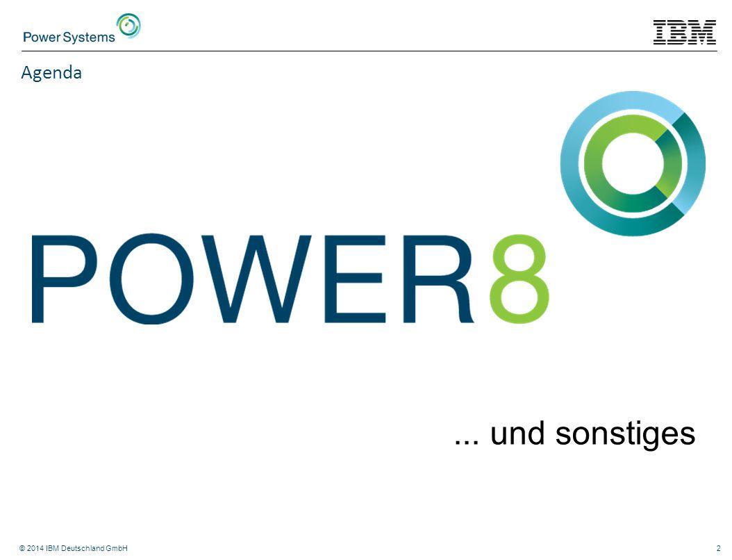 © 2014 IBM Deutschland GmbH2 Agenda... und sonstiges