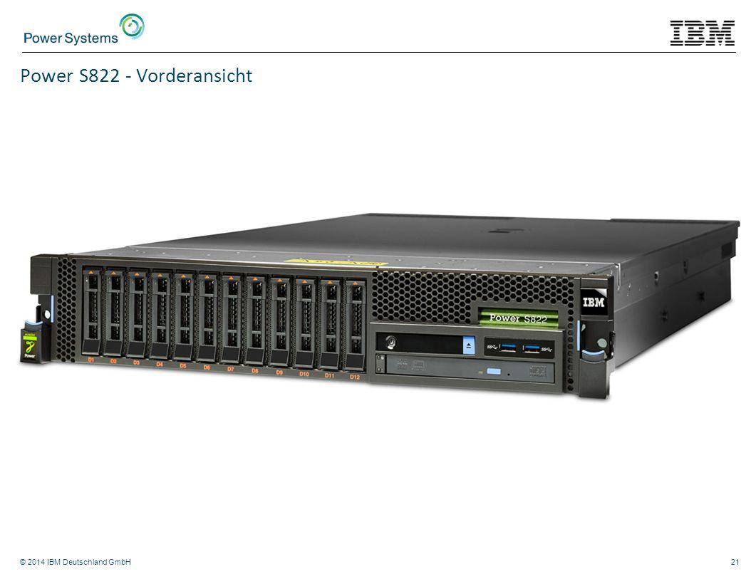 © 2014 IBM Deutschland GmbH21 Power S822 - Vorderansicht