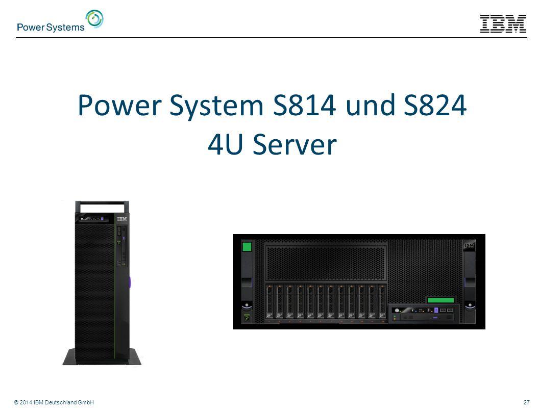 © 2014 IBM Deutschland GmbH27 Power System S814 und S824 4U Server