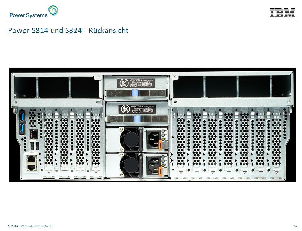 © 2014 IBM Deutschland GmbH32 Power S814 und S824 - Rückansicht
