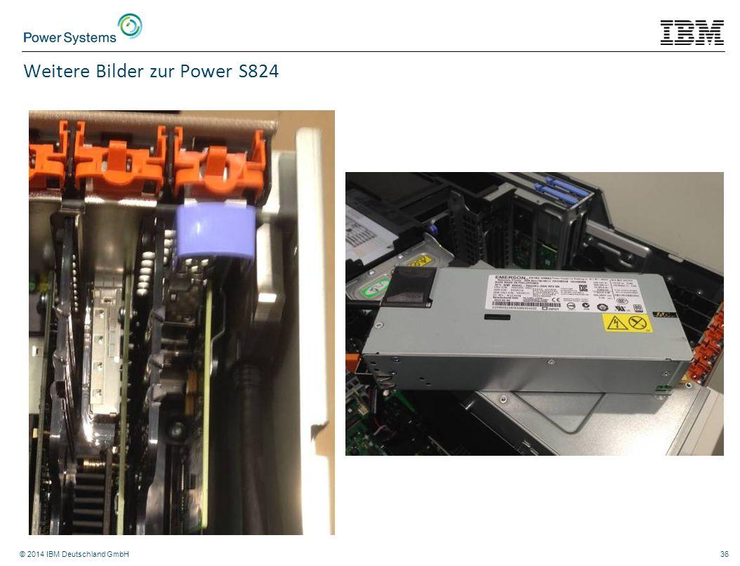 © 2014 IBM Deutschland GmbH36 Weitere Bilder zur Power S824