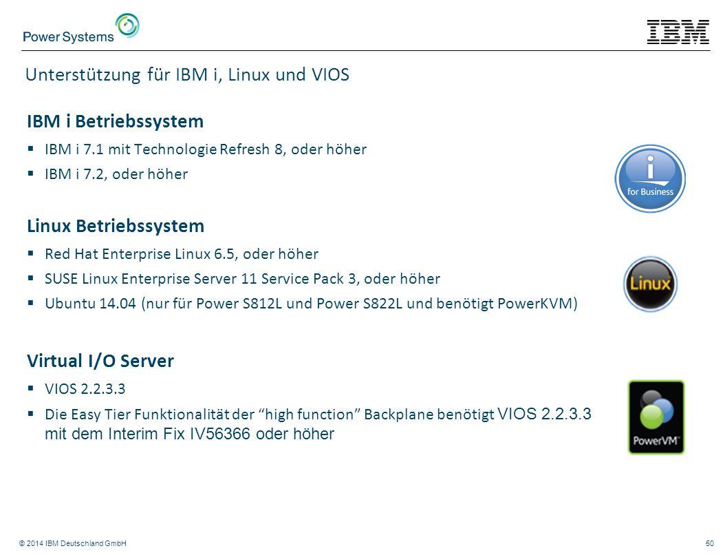 © 2014 IBM Deutschland GmbH50 Unterstützung für IBM i, Linux und VIOS IBM i Betriebssystem  IBM i 7.1 mit Technologie Refresh 8, oder höher  IBM i 7
