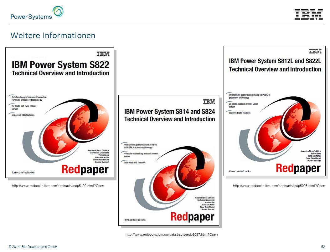 © 2014 IBM Deutschland GmbH52 Weitere Informationen http://www.redbooks.ibm.com/abstracts/redp5102.html?Open http://www.redbooks.ibm.com/abstracts/red