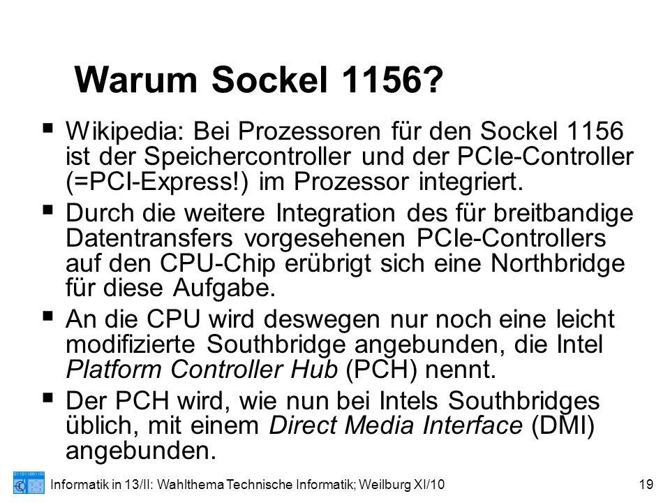 Informatik in 13/II: Wahlthema Technische Informatik; Weilburg XI/1019 Warum Sockel 1156.