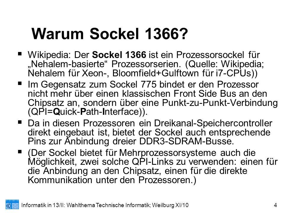 Informatik in 13/II: Wahlthema Technische Informatik; Weilburg XI/104 Warum Sockel 1366.