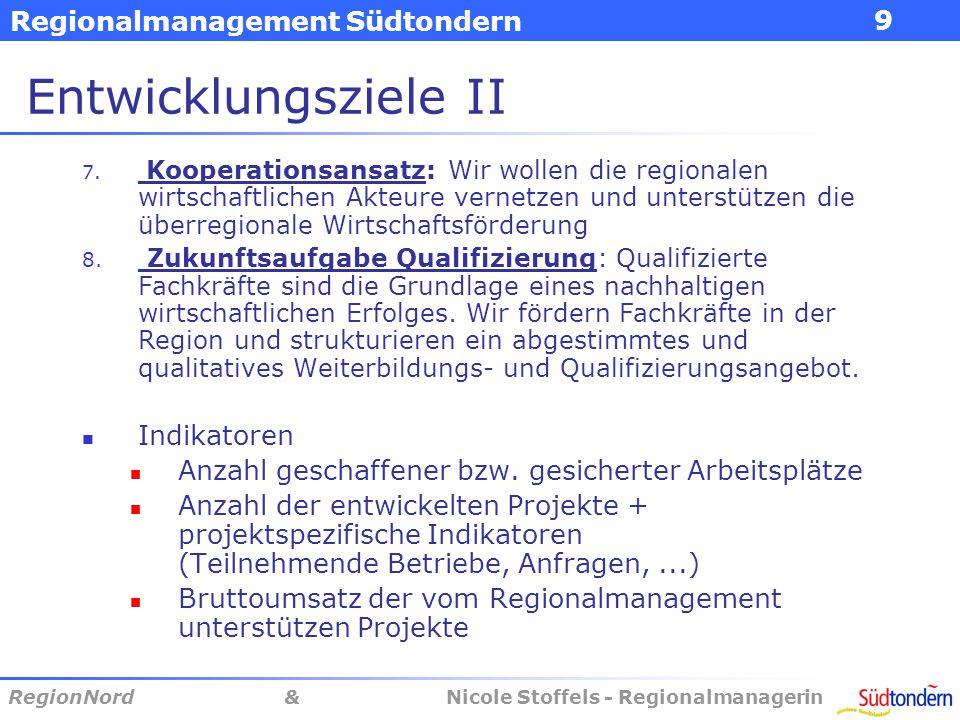 Regionalmanagement Südtondern RegionNord & Nicole Stoffels - Regionalmanagerin 9 Entwicklungsziele II 7.
