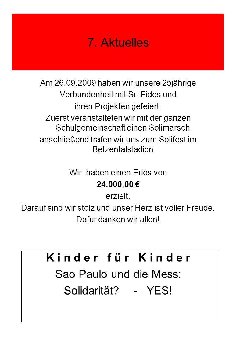 7. Aktuelles Am 26.09.2009 haben wir unsere 25jährige Verbundenheit mit Sr. Fides und ihren Projekten gefeiert. Zuerst veranstalteten wir mit der ganz