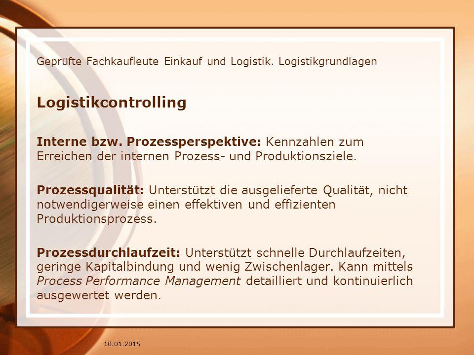 Geprüfte Fachkaufleute Einkauf und Logistik.Logistikgrundlagen Logistikcontrolling Interne bzw.