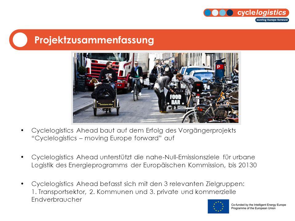 Projektzusammenfassung Cyclelogistics Ahead baut auf dem Erfolg des Vorgängerprojekts Cyclelogistics – moving Europe forward auf Cyclelogistics Ahead unterstützt die nahe-Null-Emissionsziele für urbane Logistik des Energieprogramms der Europäischen Kommission, bis 20130 Cyclelogistics Ahead befasst sich mit den 3 relevanten Zielgruppen: 1.