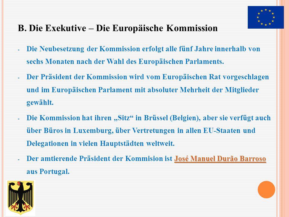 - Die Neubesetzung der Kommission erfolgt alle fünf Jahre innerhalb von sechs Monaten nach der Wahl des Europäischen Parlaments. - Der Präsident der K