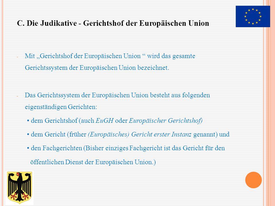 """- Mit """"Gerichtshof der Europäischen Union """" wird das gesamte Gerichtssystem der Europäischen Union bezeichnet. - Das Gerichtssystem der Europäischen U"""