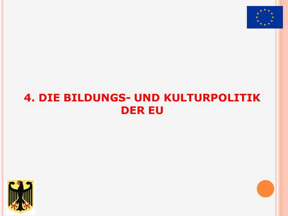 4. DIE BILDUNGS- UND KULTURPOLITIK DER EU