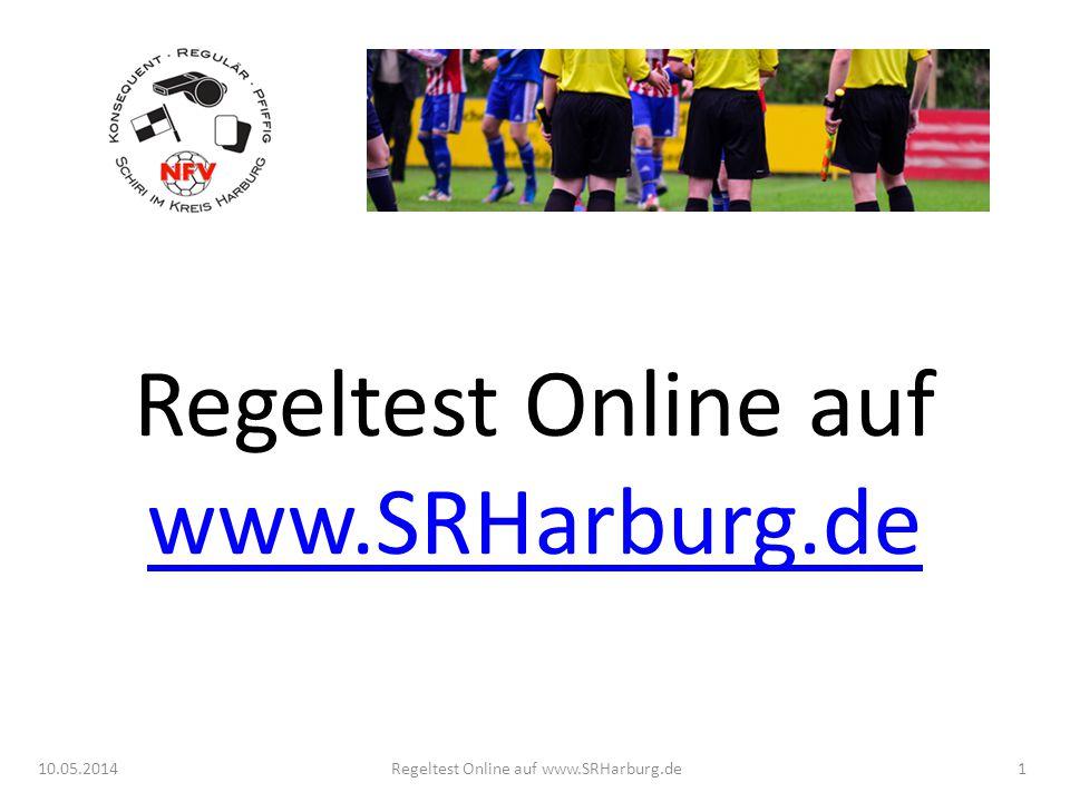 10.05.2014Regeltest Online auf www.SRHarburg.de Olaf Lahse (50) Schiedsrichter seit Oktober 2007 Homepage-Betreuung ab Sommer 2011 Mitglied des Kreisschiedsrichterauschusses (KSA) des Kreises Harburg seit Juni 2012 2