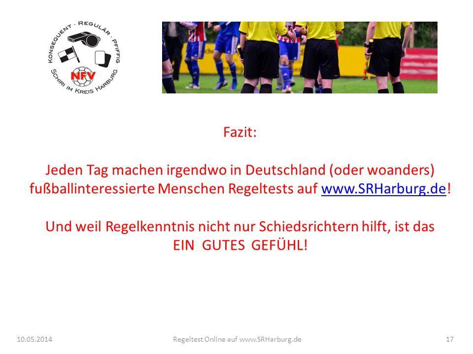 Fazit: Jeden Tag machen irgendwo in Deutschland (oder woanders) fußballinteressierte Menschen Regeltests auf www.SRHarburg.de.