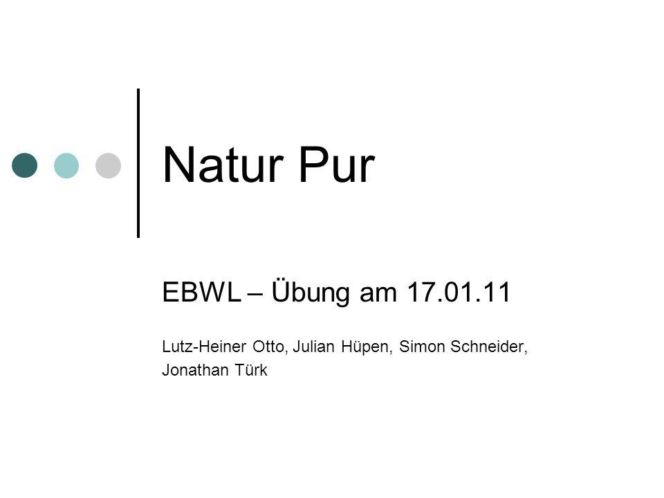 Natur Pur EBWL – Übung am 17.01.11 Lutz-Heiner Otto, Julian Hüpen, Simon Schneider, Jonathan Türk