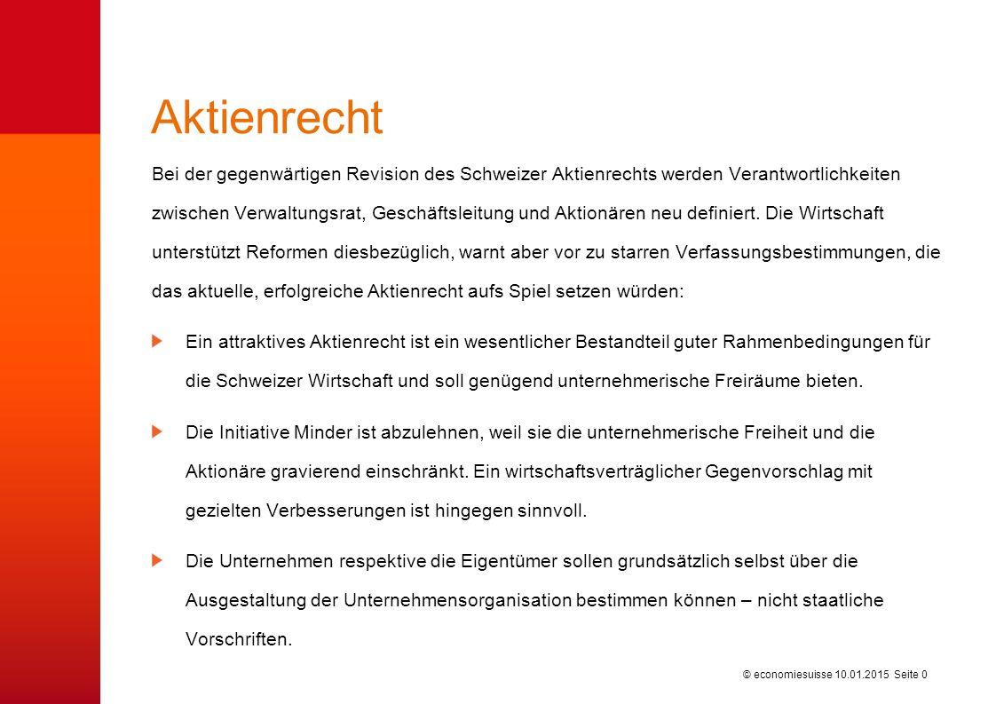 © economiesuisse Aktienrecht Bei der gegenwärtigen Revision des Schweizer Aktienrechts werden Verantwortlichkeiten zwischen Verwaltungsrat, Geschäftsleitung und Aktionären neu definiert.